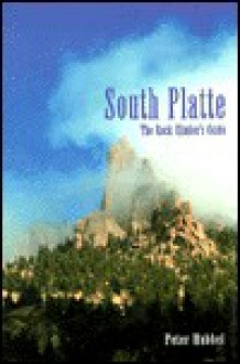 Rock Climber's Guide to South Platte - Peter Hubbel