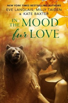 In Mood Fur Love - Kate Baxter,Eve Langlais,Milly Taiden