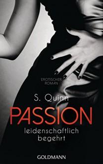 Passion. Leidenschaftlich begehrt: Passion 1 - Erotischer Roman - Andrea Brandl, Julia Quinn