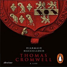 Thomas Cromwell: A Life - Diarmaid MacCulloch, David Rintoul