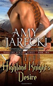 A Highland Knight's Desire (Highland Dynasty) (Volume 2) - Amy Jarecki
