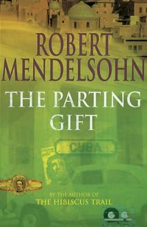 The Parting Gift - Robert Mendelsohn