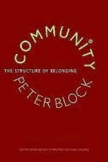 Community: The Structure of Belonging (Bk Business) - Peter Block