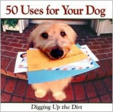 50 Uses for Your Dog - Jay Groce