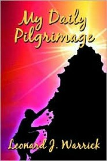 My Daily Pilgrimage - Leonard Warrick