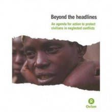 Beyond the Headlines: An Agenda for Action to Protect Civilians in Neglected Conflicts - Amelia Bookstein