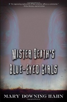 Mister Death's Blue-Eyed Girls - Mary Downing Hahn