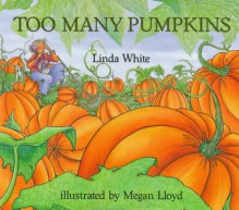Too Many Pumpkins - Linda White