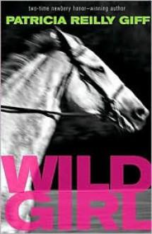 Wild Girl - Patricia Reilly Giff