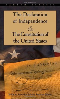 The Declaration of Independence and The Constitution of the United States - Thomas Jefferson,James Madison,Founding Fathers