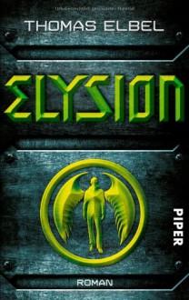 Elysion: Roman - Thomas Elbel