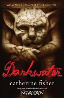 Darkwater - Catherine Fisher