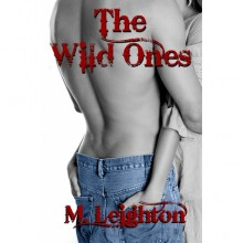 The Wild Ones (The Wild Ones, #1) - M. Leighton
