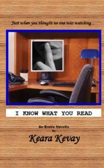 I Know What You Read - Keara Kevay
