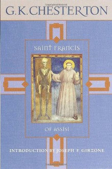Saint Francis of Assisi - G.K. Chesterton, Joseph F. Girzone