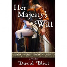 Her Majesty's Will - David Blixt