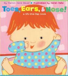 Toes, Ears, & Nose!: A Lift-the-Flap Book - Marion Dane Bauer, Karen Katz