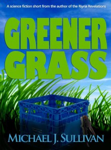 Greener Grass - Michael J. Sullivan