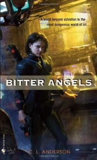 Bitter Angels - C.L. Anderson, Sarah Zettel