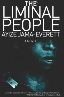 The Liminal People - Ayize Jama-Everett