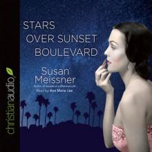 Stars Over Sunset Boulevard - Anne Marie Lee, Susan Meissner