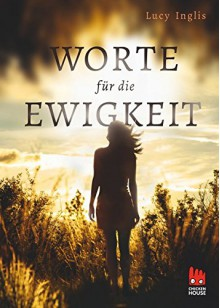 Worte für die Ewigkeit - Lucy Inglis, Ilse Rothfuss