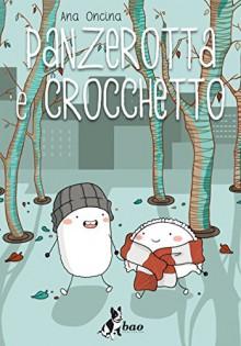 Panzerotta e Crocchetto - Ana Oncina, F. Della Rocca