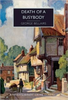 Death of a Busybody (British Library Crime Classics) - George Bellairs
