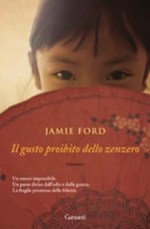 Il gusto proibito dello zenzero - Jamie Ford, Laura Noulian