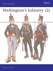 Wellington's Infantry (2) - Bryan Fosten