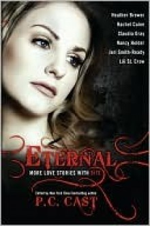 Eternal: More Love Stories with Bite - P.C. Cast