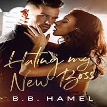Hating My New Boss - Meghan Kelly,B.B. Hamel