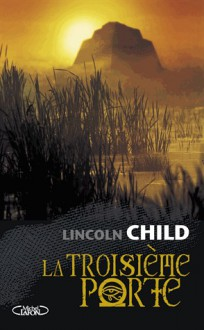 La troisième porte - Lincoln Child, Thomas Bauduret