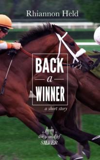 Back a Winner: A Silver Universe Story - Rhiannon Held