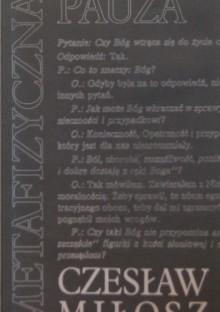 Metafizyczna pauza - Czesław Miłosz