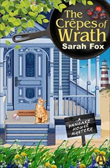 The Crêpes of Wrath: A Pancake House Mystery - Sarah Fox-Davies