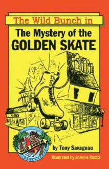 The Mystery of the Golden Skate - Tony Savageau