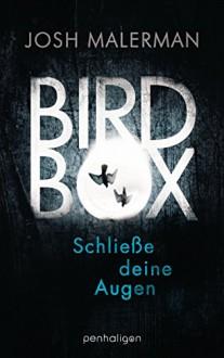 Bird Box - Schließe deine Augen: Roman - Josh Malerman,Fred Kinzel