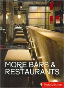 More Bars & Restaurants - Editors of Rotovision, Andrea Painer