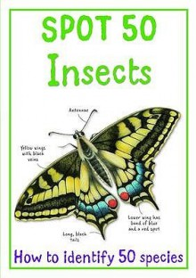 Spot 50 Insects - Camilla De la Bédoyère