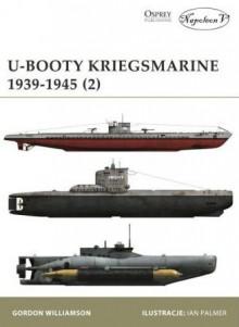 U-Booty Kriegsmarine 1939-1945 (2) - Gordon Williamson, Maciej Borchardt