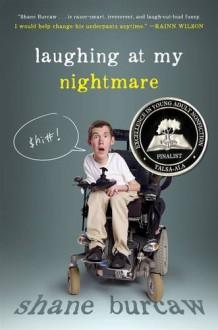Laughing at My Nightmare - Shane Burcaw