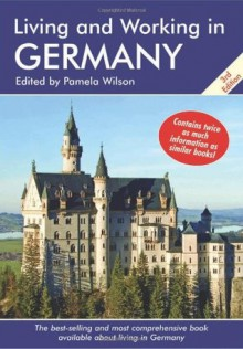 Living and Working in Germany: A Survival Handbook - Pamela Wilson