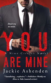 You Are Mine (Nine Circles) - Jackie Ashenden