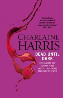 Dead Until Dark - Charlaine Harris