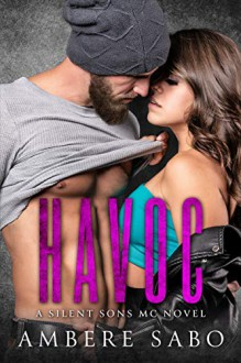 Havoc (Silent Sons MC #2) - Ambere Sabo