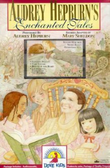 Audrey Hepburn's Enchanted Tales - Mary Sheldon