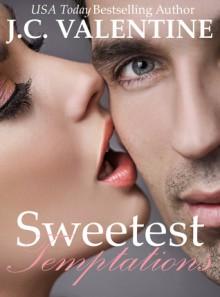 Sweetest Temptations, - J.C. Valentine
