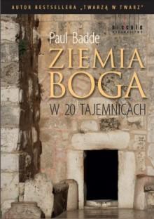 Ziemia Boga w 20 tajemnicach - Paul Badde