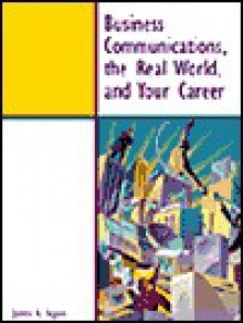 Business Communications, the Real World, and Your Career - James Seguin